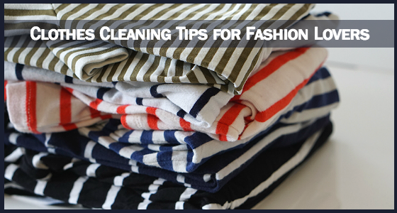 Clothes Cleaning Tips for Fashion Lovers - How To #ProtectClothesYouLove