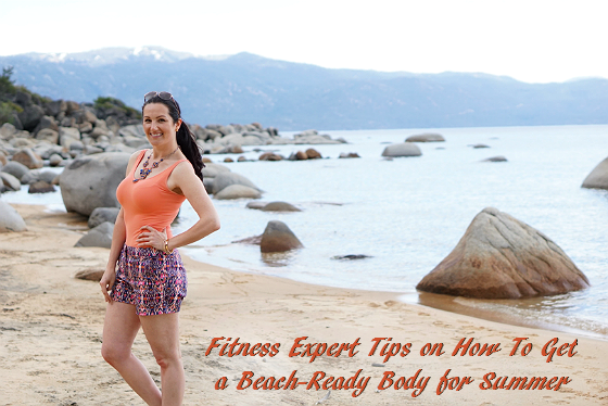 Fitness Expert Tips on How To Get a Beach-Ready Body for Summer
