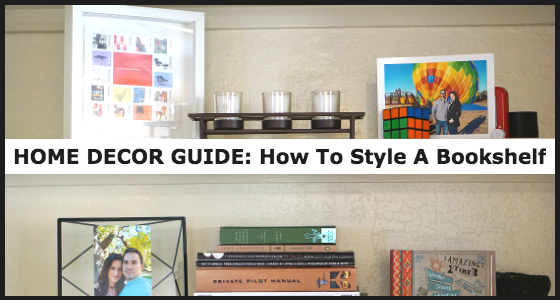 Home Decor Guide: How To Style a Bookshelf
