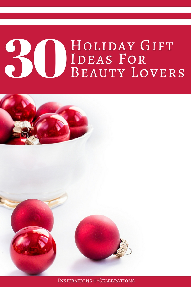 30 Holiday Gift Ideas for Beauty Lovers