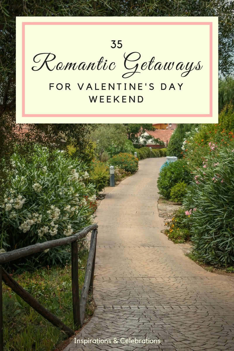 35 Romantic Getaways for Valentine's Day Weekend | Inspirations & Celebrations