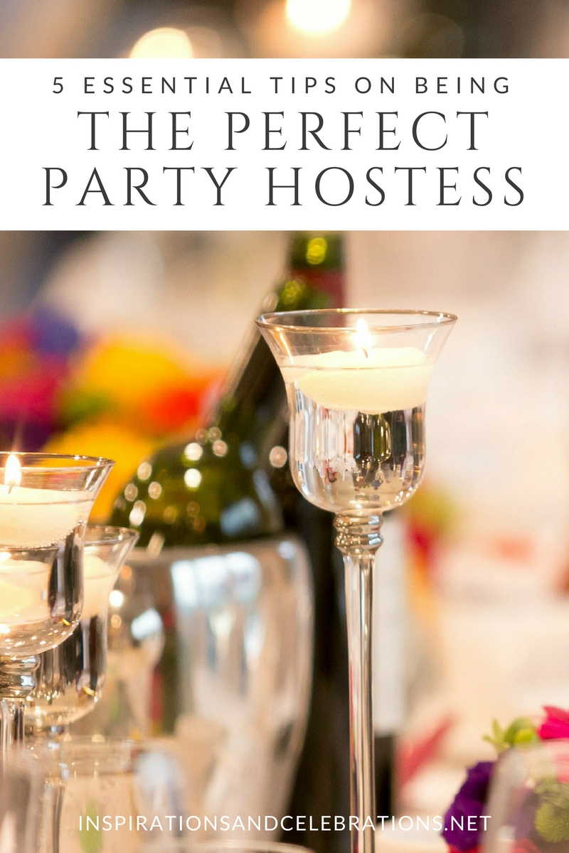 5 Essential Tips On Being The Perfect Party Hostess