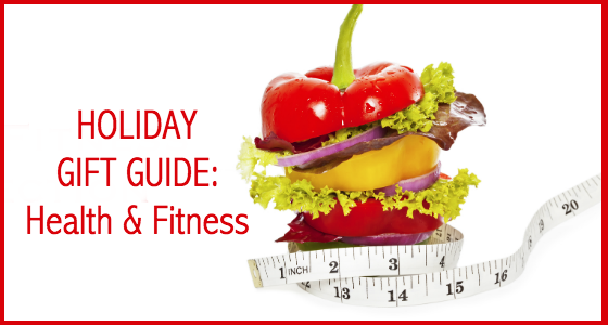 Holiday Gift Guide Health and Fitness