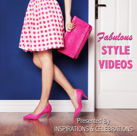 Style Videos by Inspirations & Celebrations