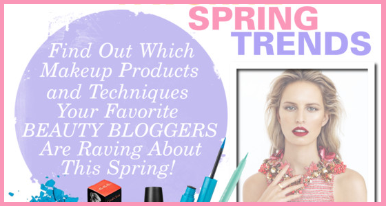 Beauty Bloggers Favorite Spring Trends