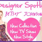 Betsey Johnson - Designer Spotlight