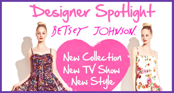 Betsey Johnson Designer Spotlight