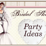 Bridal Shower Party Ideas - Entertaining Guide