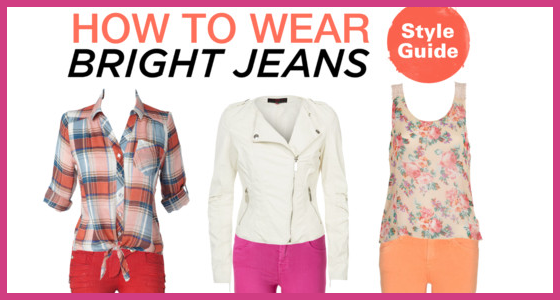 How To Wear Bright Jeans