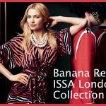 Banana Republic Issa London Collection Debuts