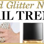 Gold Glitter Nails - Nail Polish Trend