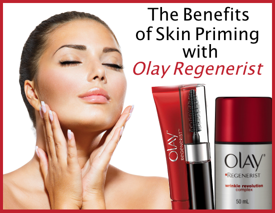 The Benefits of Skin Priming with Olay Regenerist