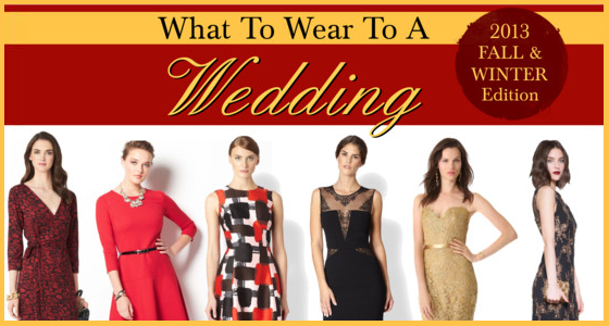 What To Wear To A Wedding - Fall Winter 2013 Edition Style Guide