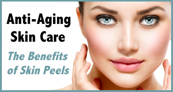 Anti-Aging Skin Care - The Benefits of Skin Peels