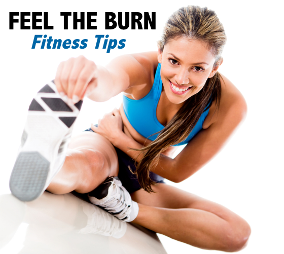Feel The Burn - FItness Tips