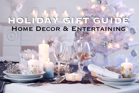 Holiday Gift Guide Home Decor and Entertaining
