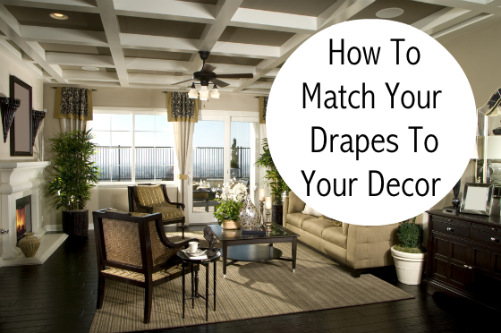 How To Match Your Drapes To Your Decor - Home Decorating Tips