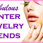 Fabulous Winter Jewelry Trends
