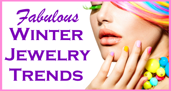 Fabulous Winter Jewelry Trends