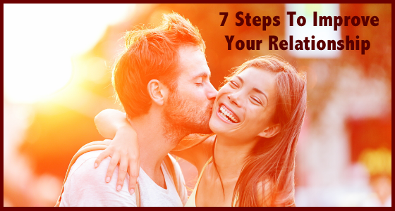 7 Steps To Improve Your Relationship