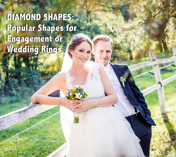 Diamond Shapes - Popular Shapes for Engagement or Wedding Rings