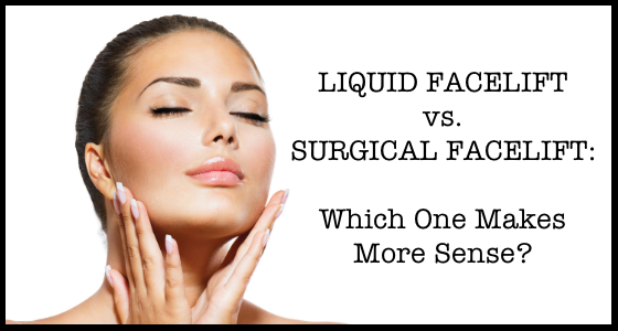 Liquid Facelift vs. Surgical Facelift
