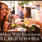 Bubbling With Excitement For Pebble Beach Food and Wine
