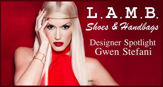 LAMB Shoes and Handbags Gwen Stefani