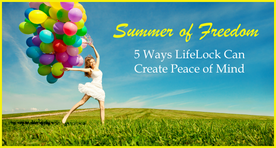 Summer of Freedom - LifeLock Creates Peace of Mind