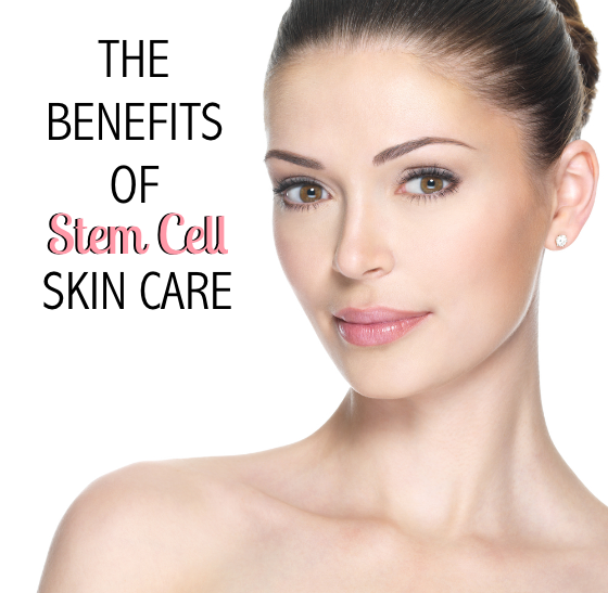 The Benefits of Stem Cell Skin Care