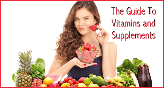 The Guide To Vitamins and Supplements