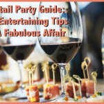 Cocktail Party Guide: Easy Entertaining Tips For Hosting A Fabulous Affair