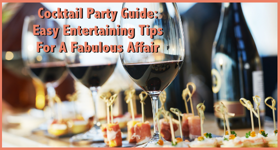 Cocktail Party Guide Easy Entertaining Tips
