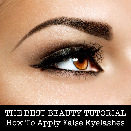 THE BEST BEAUTY TUTORIAL How To Apply False Eyelashes