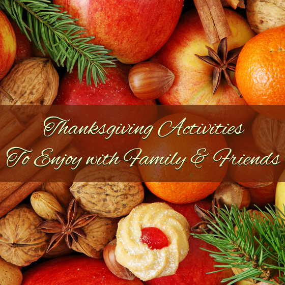 Thanksgiving Activities To Enjoy with Family & Friends