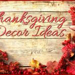 Thanksgiving Decor Ideas for a Warm, Cozy Home