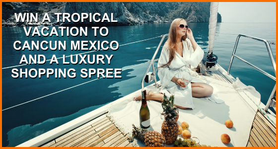Win A Tropical Vacation to Cancun and Shopping Spree