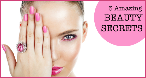 3 Amazing Beauty Secrets That Will Make You Gorgeous