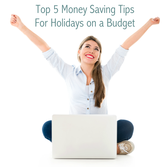 Top 5 Money Saving Tips for Holidays on a Budget