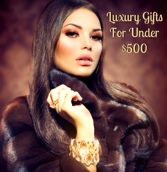 Holiday Gift Ideas - Luxury Gifts For Under $500