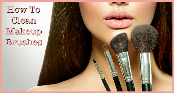 How To Clean Makeup Brushes