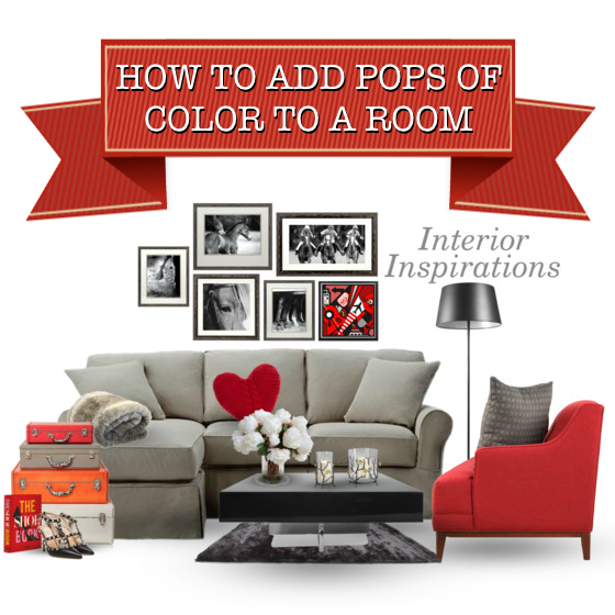 Interior Inspirations - How To Add Pops of Color To A Room