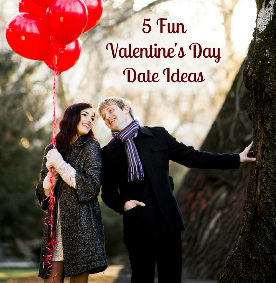 5 Fun Valentines Day Date Ideas