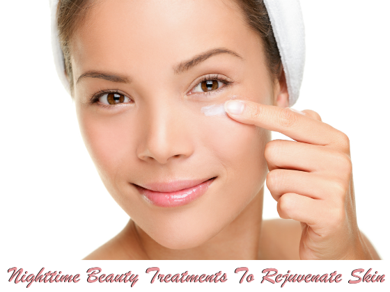 Nighttime Beauty Treatments for Skin