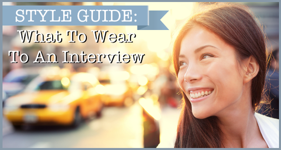 Style Guide What To Wear To An Interview