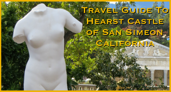 Travel Guide To Heart Castle San Simeon California