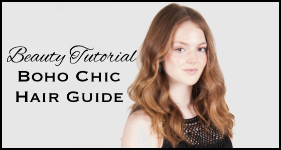 Beauty Tutorial Boho Chic Hair Guide