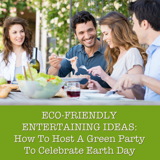 Eco-Friendly Entertaining Ideas for Earth Day