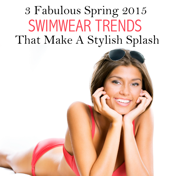 Fabulous Spring 2015 Swimwear Trends