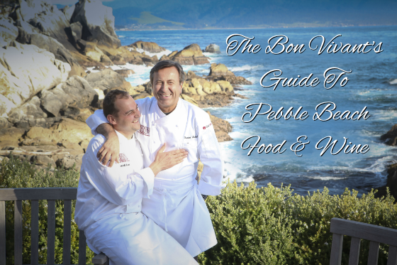 The Bon Vivant's Guide To Pebble Beach Food and Wine